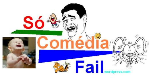 Só Comédia Fail